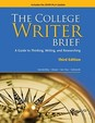 The College Writer Brief: A Guide To Thinking, Writing, And Researching