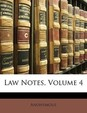Law Notes, Volume 4