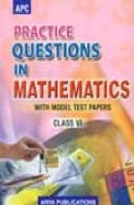 Practice Questions in Mathematics Class 6 With Model Test Papers-NCERT