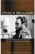 Fidel And Religion: Fidel Castro In Conversation With Frei Betto