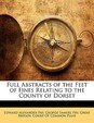 Full Abstracts of the Feet of Fines Relating to the County of Dorset