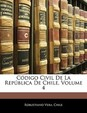 Codigo Civil de La Republica de Chile, Volume 4