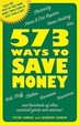 573 Ways to Save Money: Save the Cost of This Book Many Times Over in Less Than a Day!