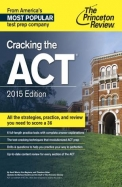 Cracking the ACT with 3 Practice Tests, 2015 Edition (College Test Preparation)