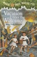 Vacation Under The Volcano: Magic Tree House #13