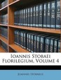 Ioannis Stobaei Florilegium, Volume 4 (Greek Edition)