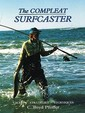 The Compleat Surfcaster (An American Littoral Society Book)