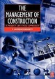 The Management Of Construction: A Project Lifecycle Approach