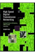 High Speed Digital Transmission Networking: Covering T/E-Carrier Multiplexing, Sonet And Sdh