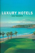 Luxury Hotels Golf Resorts