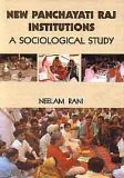 New Panchayati Raj Institutions: A Sociological Study