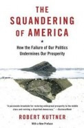 The Squandering Of America: How The Failure Of Our Politics Undermines Our Prosperity (Vintage)