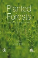 Planted Forests: Uses, Impacts And Sustainability