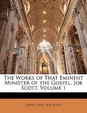 The Works of That Eminent Minister of the Gospel, Job Scott, Volume 1