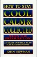 How To Stay Cool, Calm, And Collected When The Pressure*s On - A