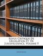 Revue Critique de L Gislation Et de Jurisprudence, Volume 9