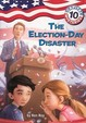 The Election-Day Disaster (Turtleback School & Library Binding Edition) (Capital Mysteries (Pb))