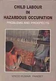 Child Labour in Hazardous Occupation: Problems and Prospects