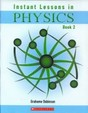 Instant Lessons: Instant Lessons In Physics: Book 2