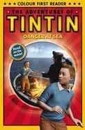 Danger at Sea: The Adventures of Tintin: Early Reader (Adventures of Tintin Film Tie)