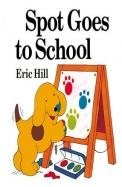 Spot Goes To School (Turtleback School & Library Binding Edition) (Spot (Prebound))