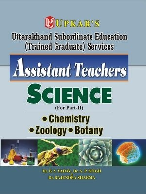 Uttarakhand Subordinate Education (Trained Graduate) Services Assistant Teachers Science (For Part-II)
