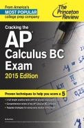Cracking the AP Calculus BC Exam, 2015 Edition (College Test Preparation)