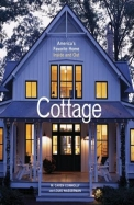 Cottage: America's Favorite Home Inside And Out