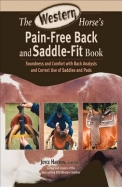 The Western Horse's Pain-Free Back And Saddle-Fit Book: Soundness And Comfort With Back Analysis And Correct Use Of Saddles And