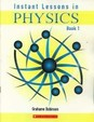 Instant Leasons: Instant Lessons In Physics: Book-1