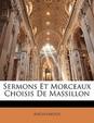 Sermons Et Morceaux Choisis de Massillon
