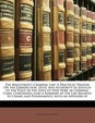 The Magistrate's Criminal Law: A Practical Treatise on the Jurisdiction, Duty, and Authority of Justices of the Peace in the State of New York, in Cr